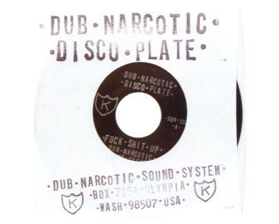 Dub Narcotic Sound System - Fuck Shit Up