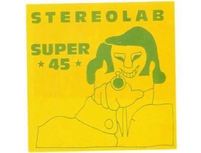 Stereolab - Super 45